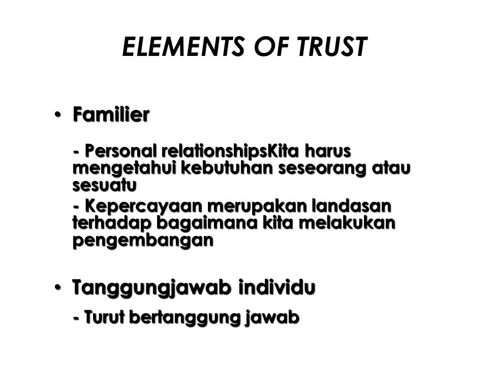 ELEMENTS OF TRUST Familier Tanggungjawab individu