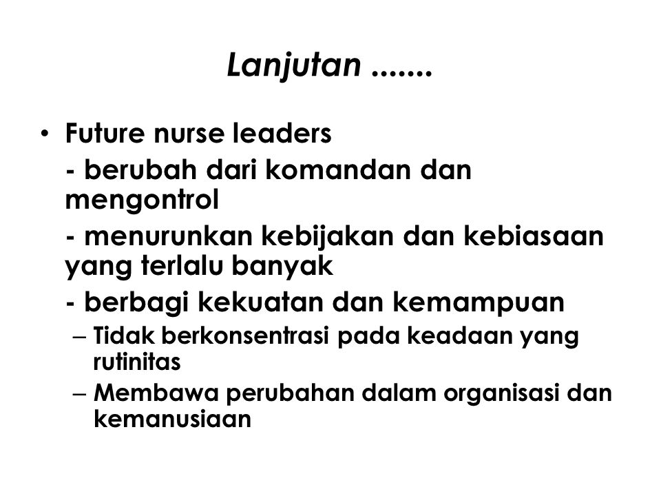 Lanjutan ....... Future nurse leaders