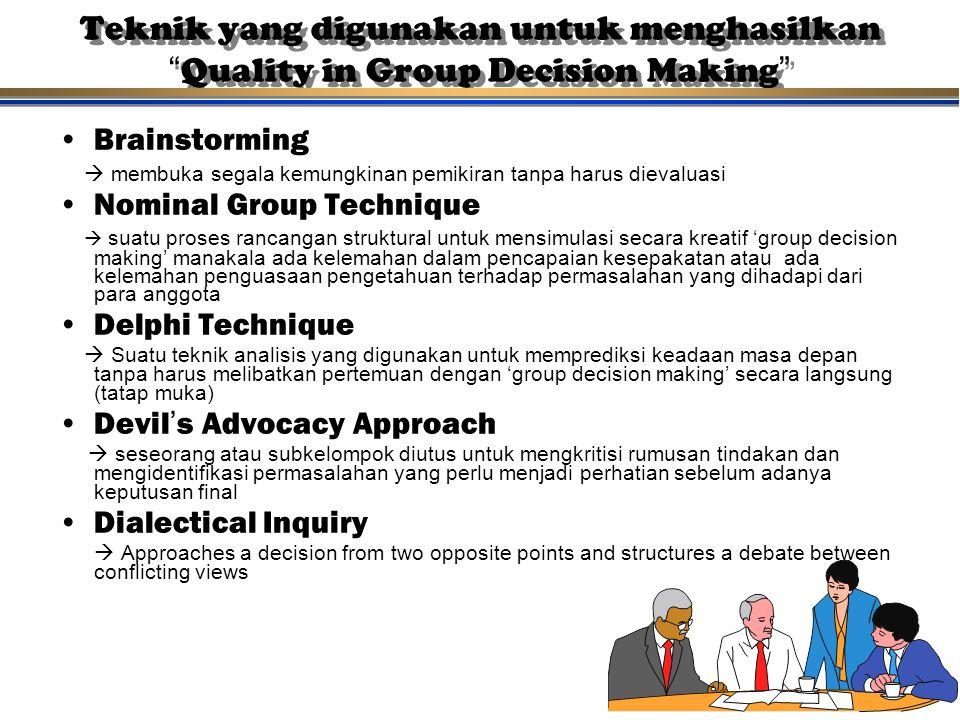 Teknik yang digunakan untuk menghasilkan Quality in Group Decision Making