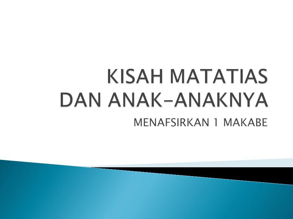 KISAH MATATIAS DAN ANAK-ANAKNYA