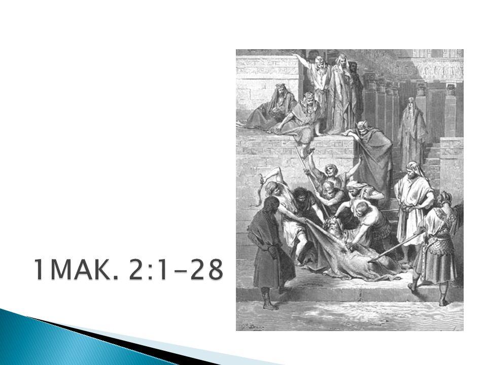 1MAK. 2:1-28