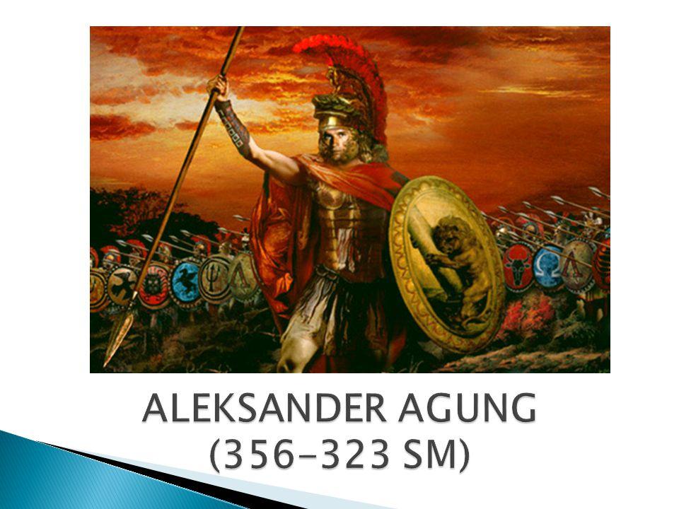 ALEKSANDER AGUNG (356-323 SM)