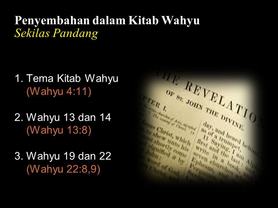 Bla Penyembahan dalam Kitab Wahyu Sekilas Pandang 1. Tema Kitab Wahyu