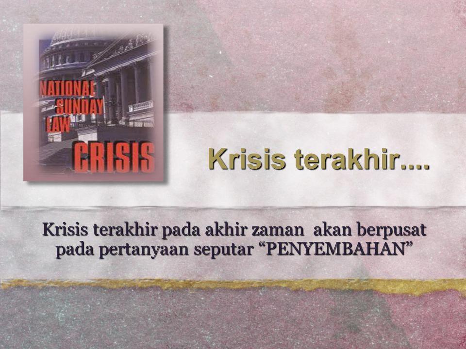 Krisis terakhir....