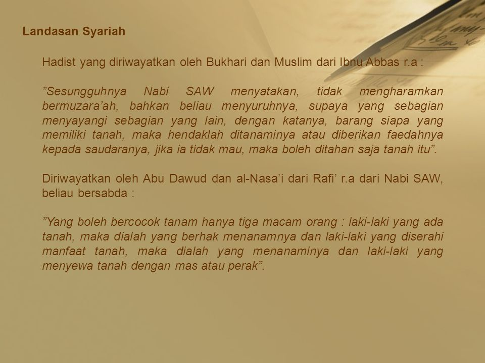 Landasan Syariah Hadist yang diriwayatkan oleh Bukhari dan Muslim dari Ibnu Abbas r.a :