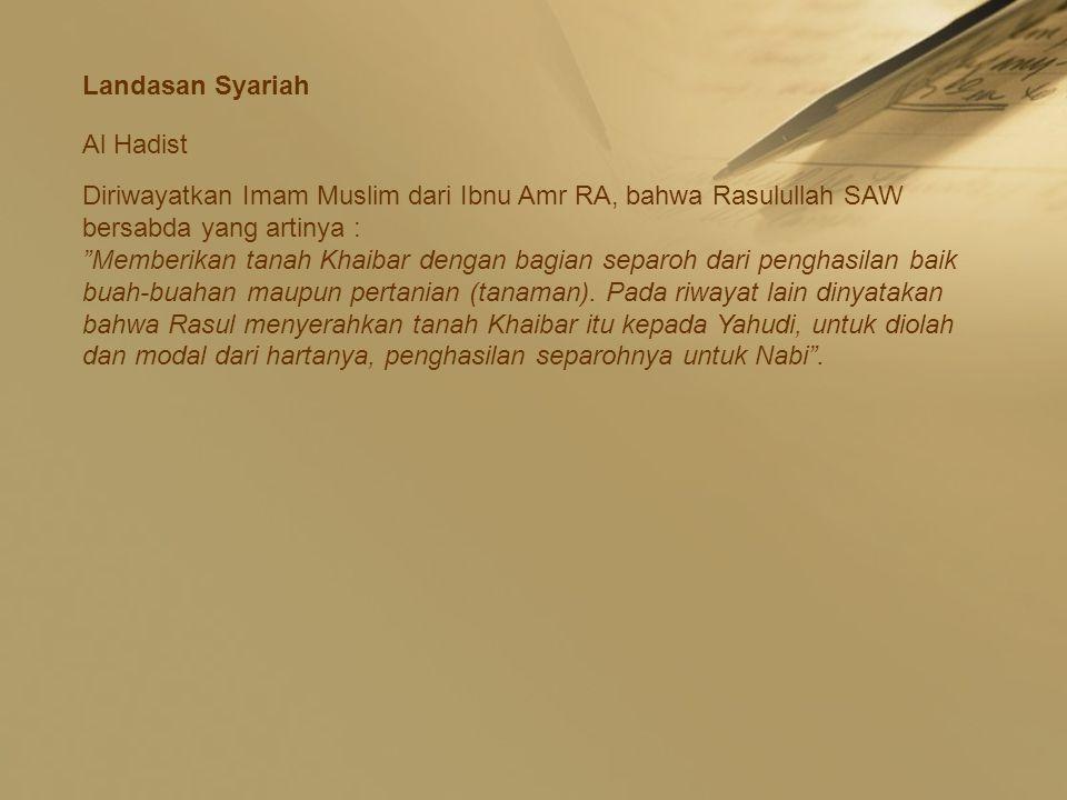 Landasan Syariah Al Hadist. Diriwayatkan Imam Muslim dari Ibnu Amr RA, bahwa Rasulullah SAW bersabda yang artinya :