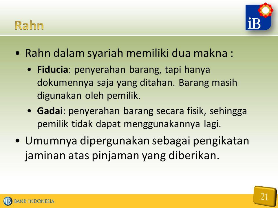 Rahn Rahn dalam syariah memiliki dua makna :