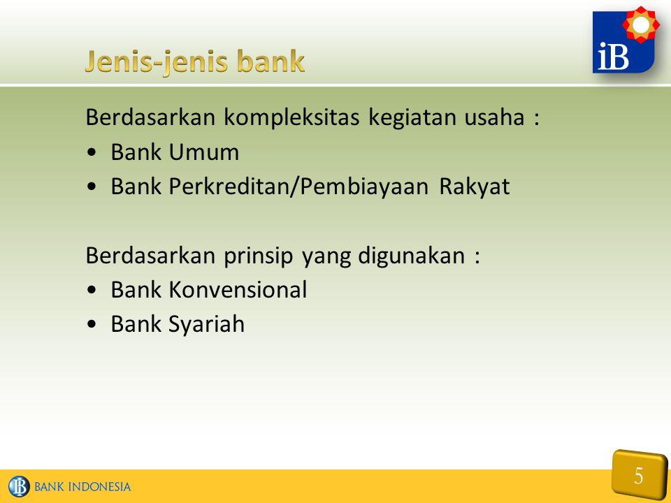 Jenis-jenis bank Berdasarkan kompleksitas kegiatan usaha : Bank Umum