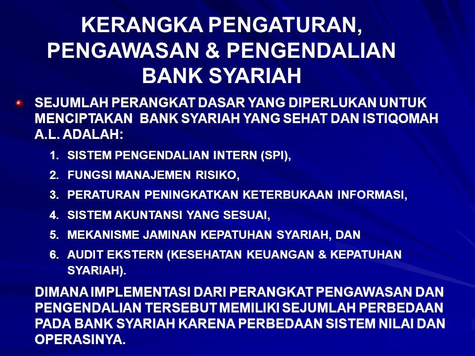 KERANGKA PENGATURAN, PENGAWASAN & PENGENDALIAN BANK SYARIAH