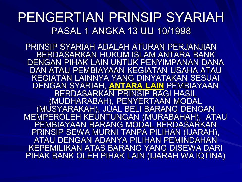 PENGERTIAN PRINSIP SYARIAH PASAL 1 ANGKA 13 UU 10/1998