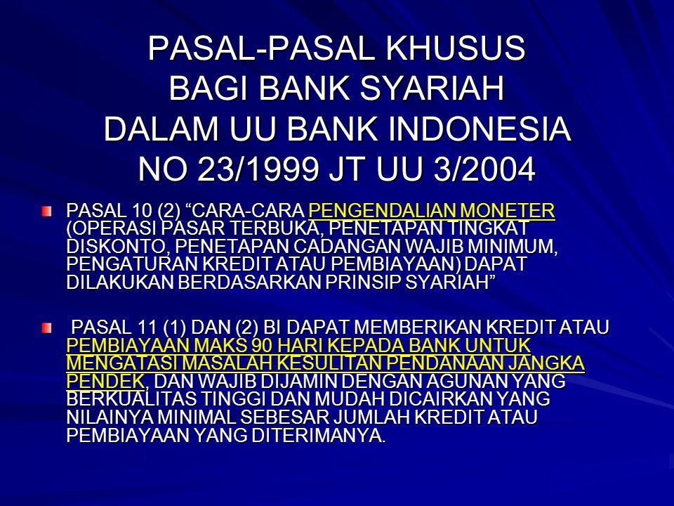 PASAL-PASAL KHUSUS BAGI BANK SYARIAH DALAM UU BANK INDONESIA NO 23/1999 JT UU 3/2004