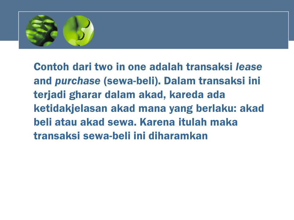 Contoh dari two in one adalah transaksi lease and purchase (sewa-beli)