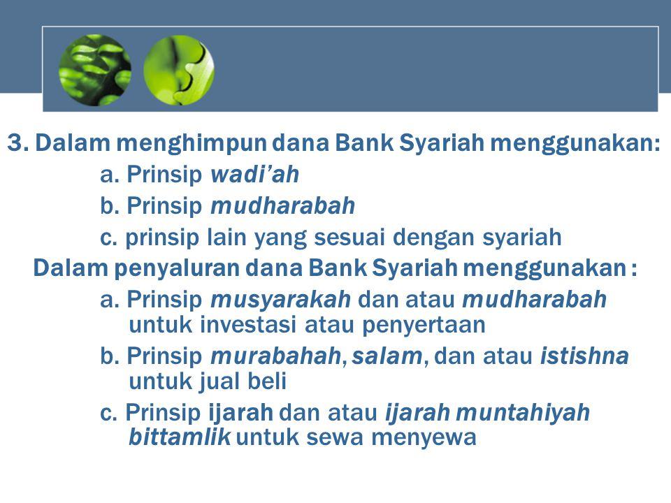 3. Dalam menghimpun dana Bank Syariah menggunakan: