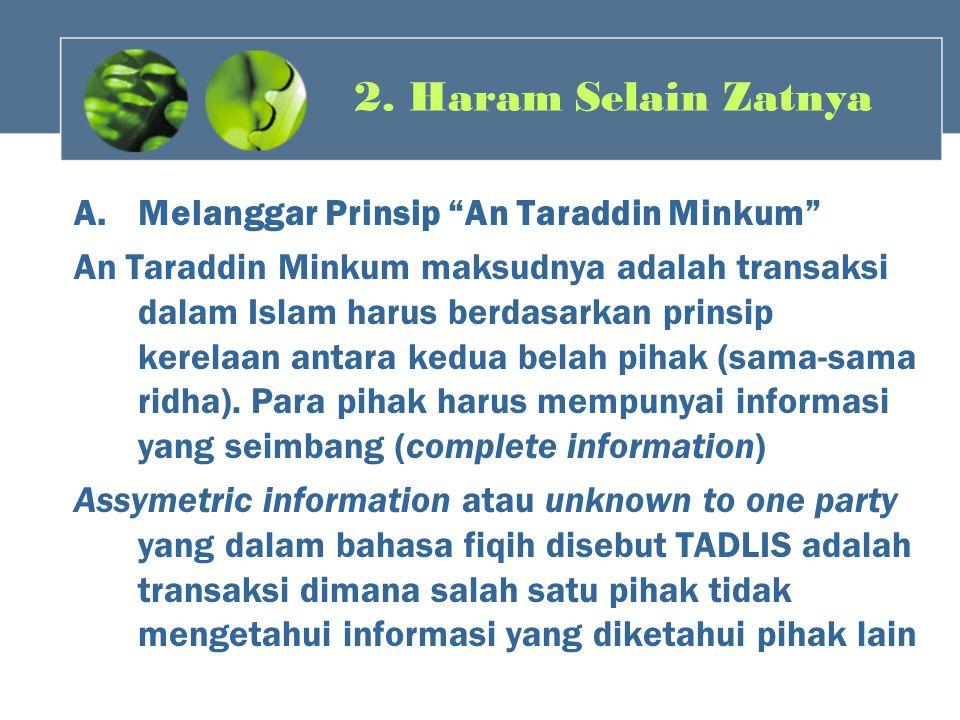 2. Haram Selain Zatnya Melanggar Prinsip An Taraddin Minkum