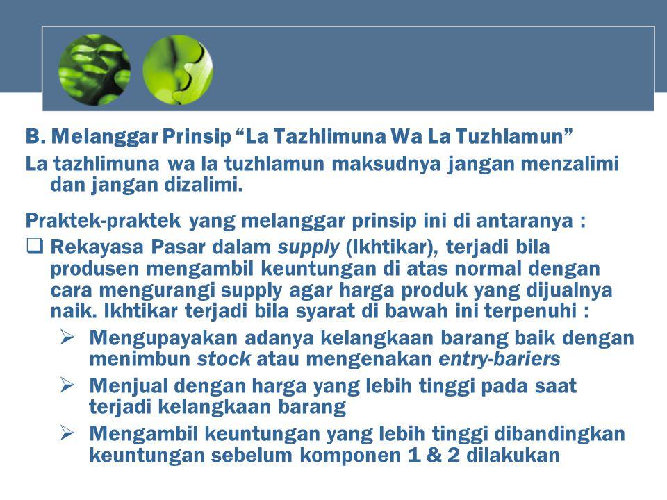 B. Melanggar Prinsip La Tazhlimuna Wa La Tuzhlamun