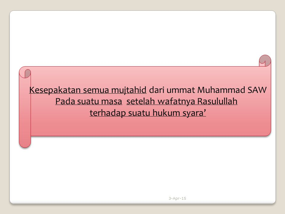 Kesepakatan semua mujtahid dari ummat Muhammad SAW