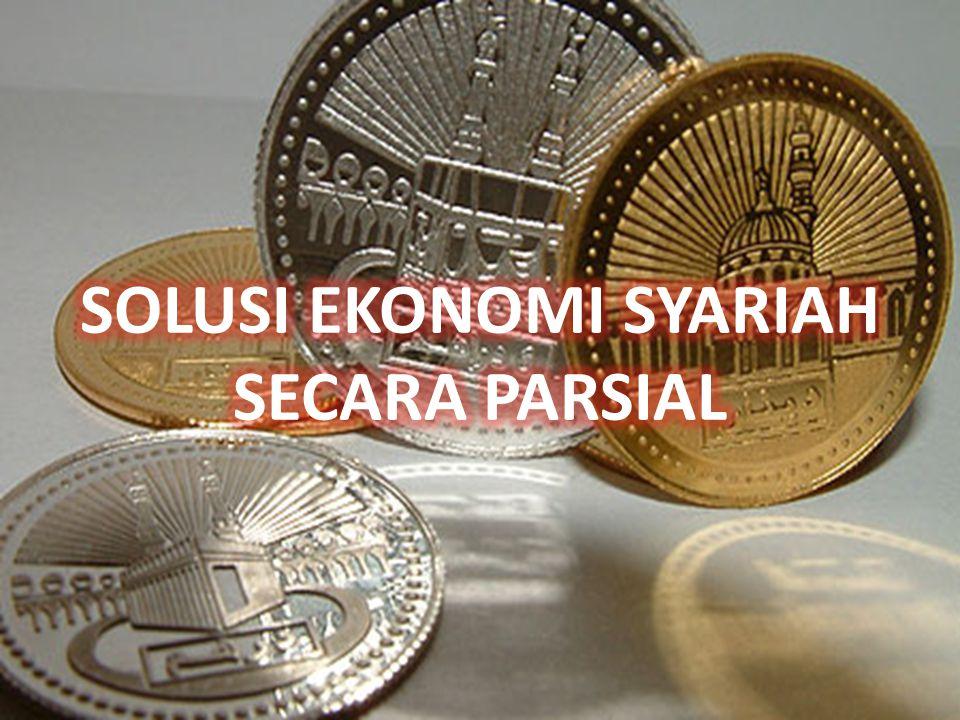 SOLUSI EKONOMI SYARIAH SECARA PARSIAL
