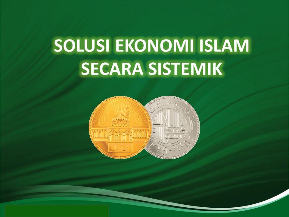 SOLUSI EKONOMI ISLAM SECARA SISTEMIK