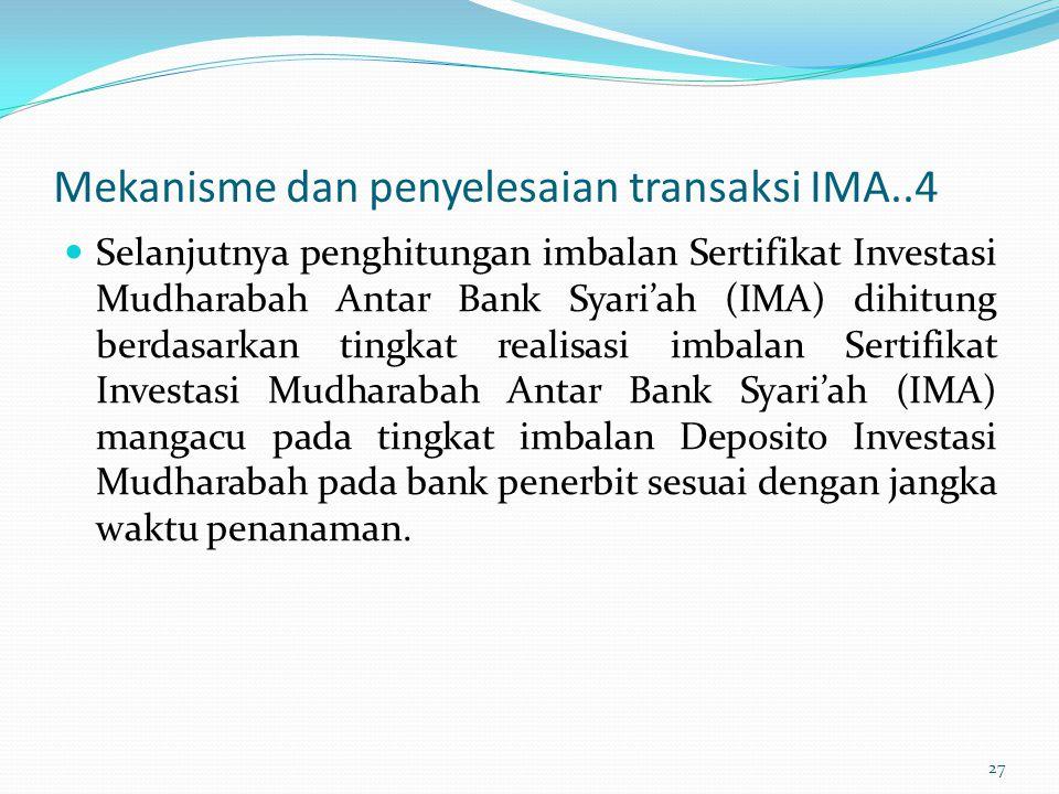 Mekanisme dan penyelesaian transaksi IMA..4