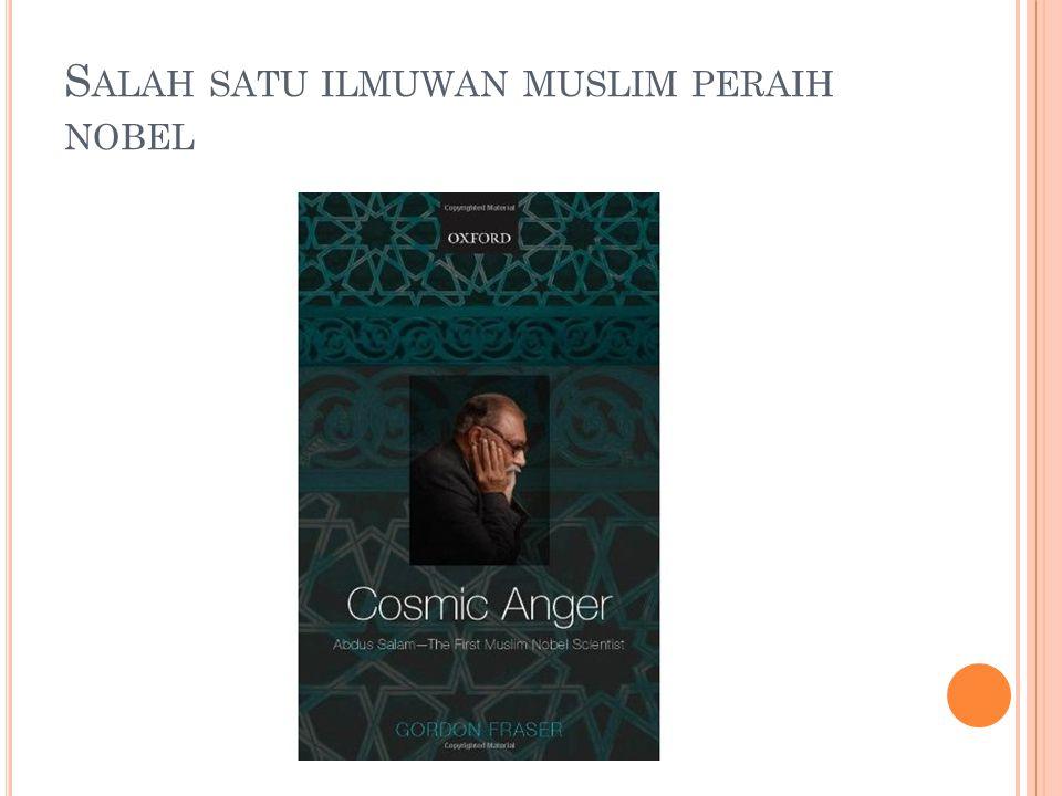 Salah satu ilmuwan muslim peraih nobel