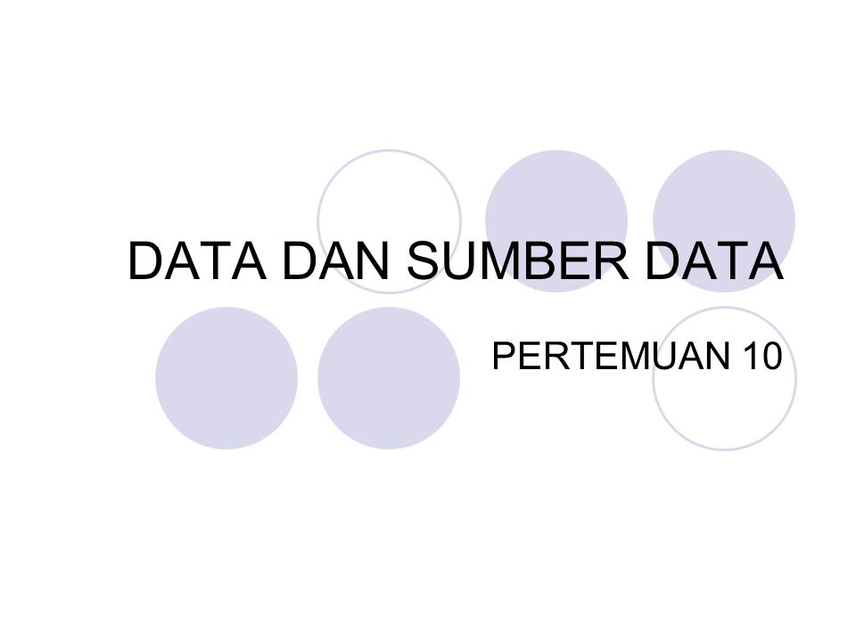 DATA DAN SUMBER DATA PERTEMUAN 10