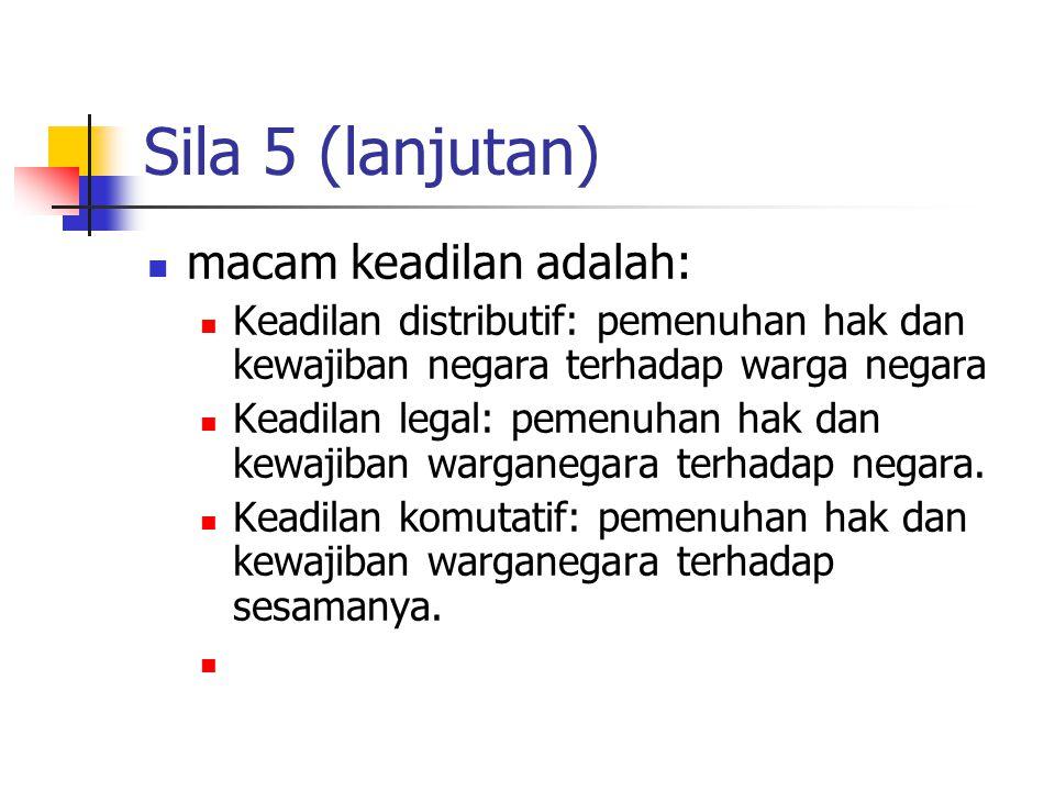 Sila 5 (lanjutan) macam keadilan adalah: