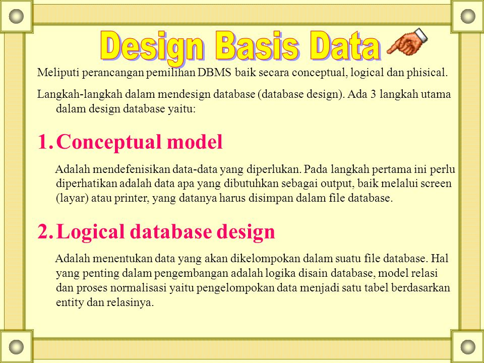 Design Basis Data Conceptual model 2. Logical database design