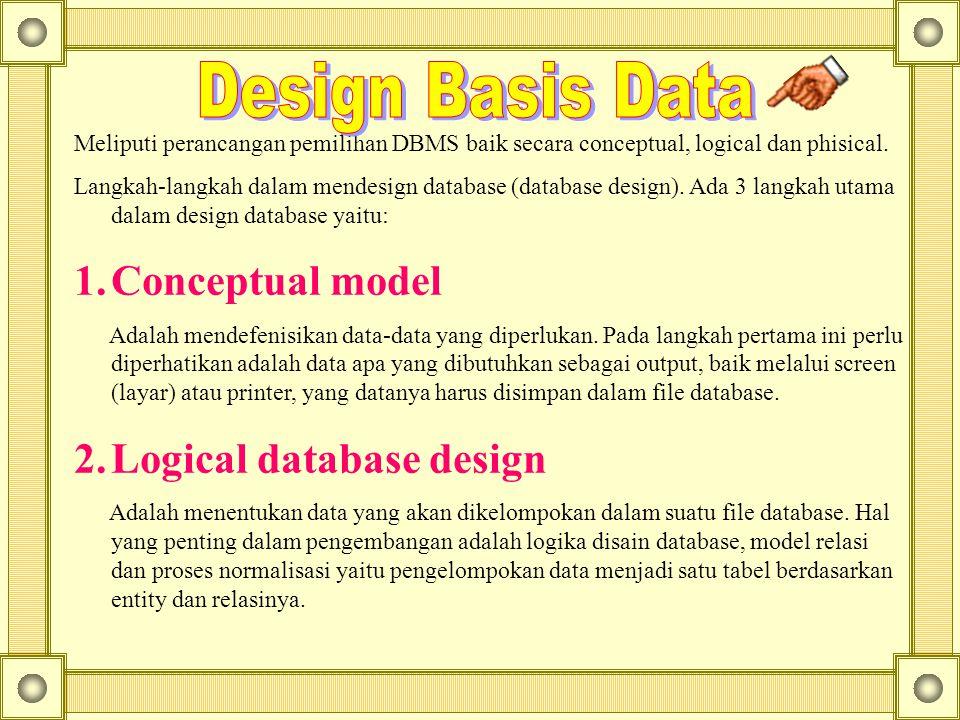 Design Basis Data Conceptual model 2. Logical database design