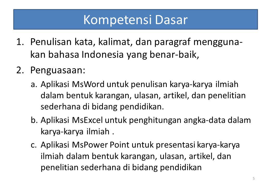 Kompetensi Dasar Penulisan kata, kalimat, dan paragraf mengguna-kan bahasa Indonesia yang benar-baik,
