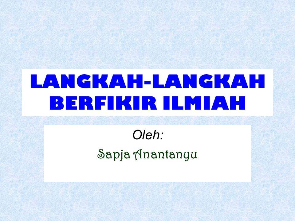 LANGKAH-LANGKAH BERFIKIR ILMIAH
