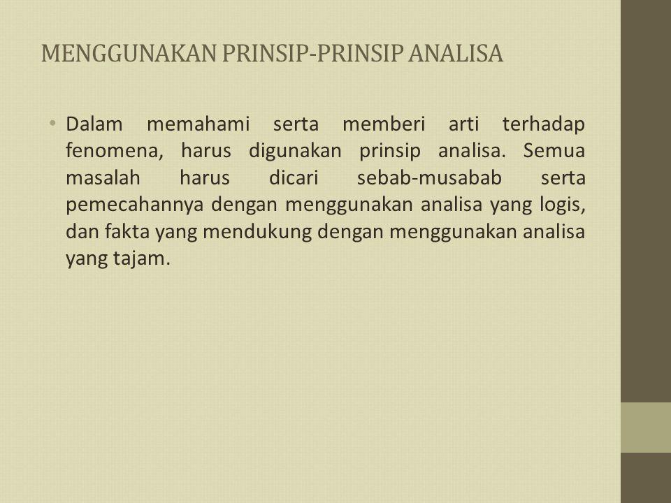 MENGGUNAKAN PRINSIP-PRINSIP ANALISA