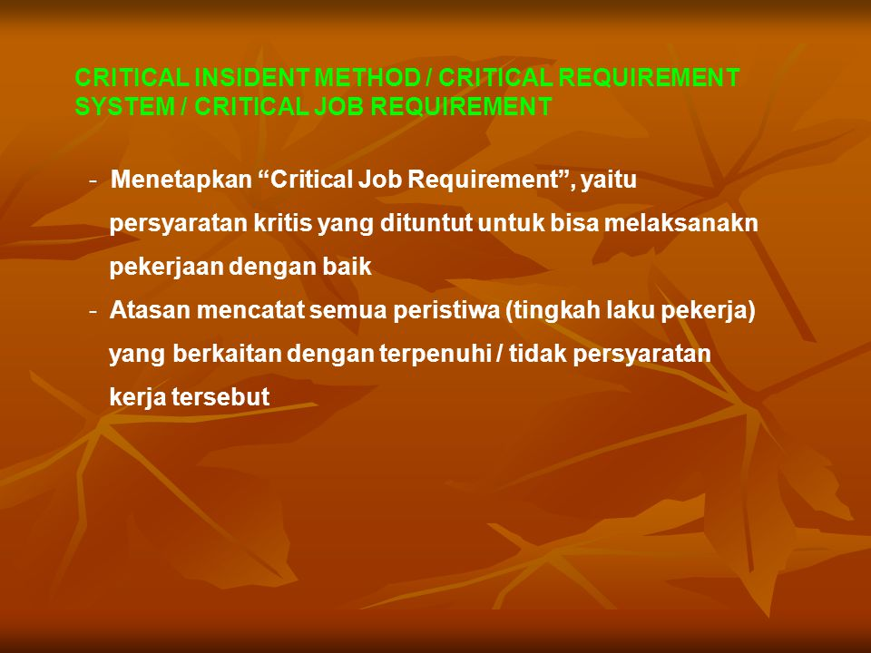 CRITICAL INSIDENT METHOD / CRITICAL REQUIREMENT SYSTEM / CRITICAL JOB REQUIREMENT