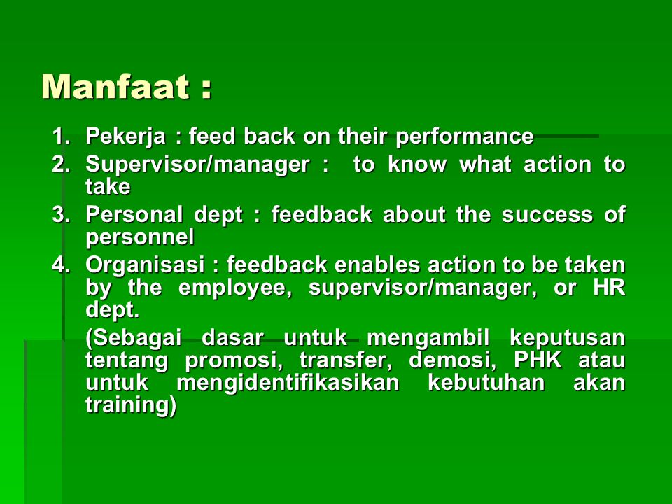 Manfaat : Pekerja : feed back on their performance