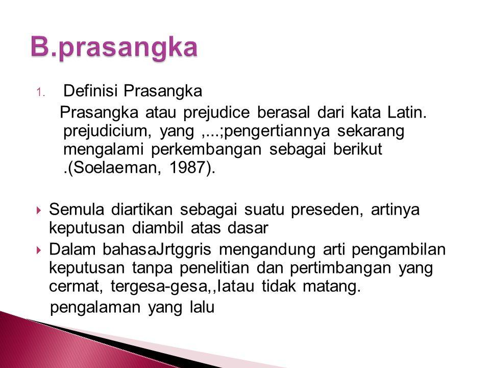 B.prasangka Definisi Prasangka