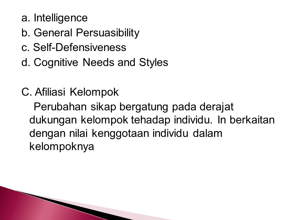 a. Intelligence b. General Persuasibility c. Self-Defensiveness d