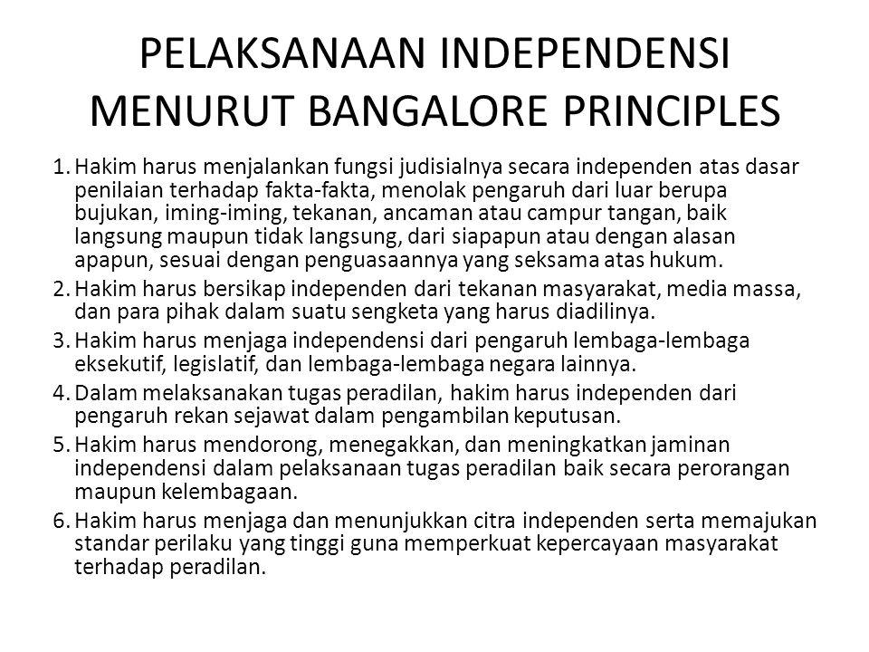 PELAKSANAAN INDEPENDENSI MENURUT BANGALORE PRINCIPLES