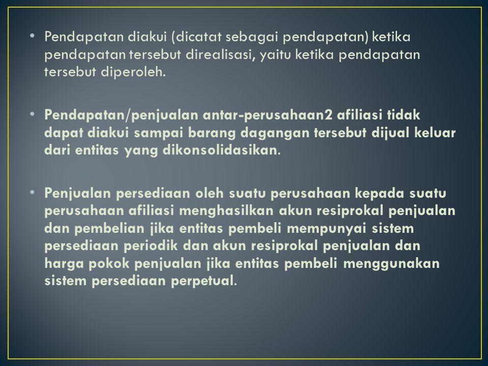 Pendapatan diakui (dicatat sebagai pendapatan) ketika pendapatan tersebut direalisasi, yaitu ketika pendapatan tersebut diperoleh.