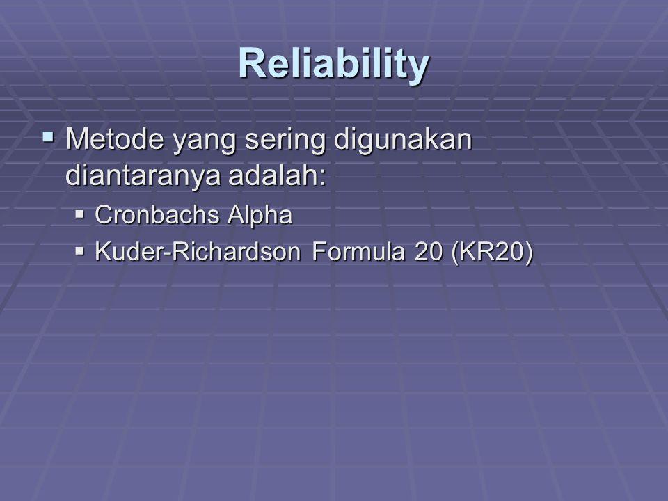 Reliability Metode yang sering digunakan diantaranya adalah:
