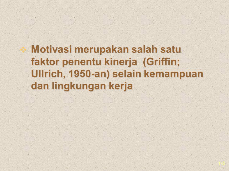 Motivasi merupakan salah satu faktor penentu kinerja (Griffin; Ullrich, 1950-an) selain kemampuan dan lingkungan kerja