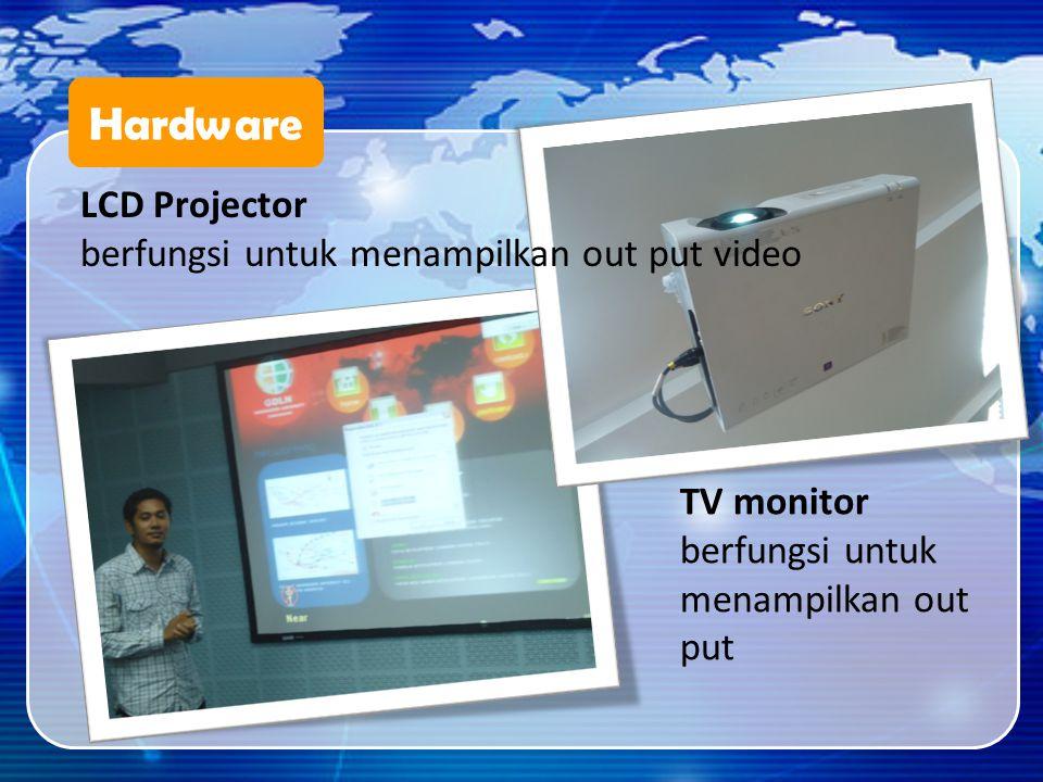 Hardware LCD Projector berfungsi untuk menampilkan out put video