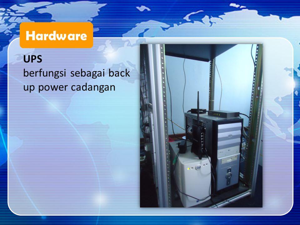 Hardware UPS berfungsi sebagai back up power cadangan