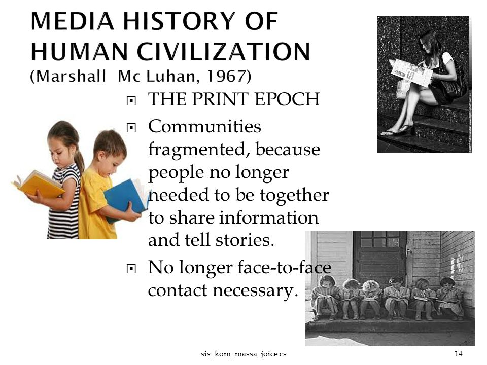 MEDIA HISTORY OF HUMAN CIVILIZATION (Marshall Mc Luhan, 1967)