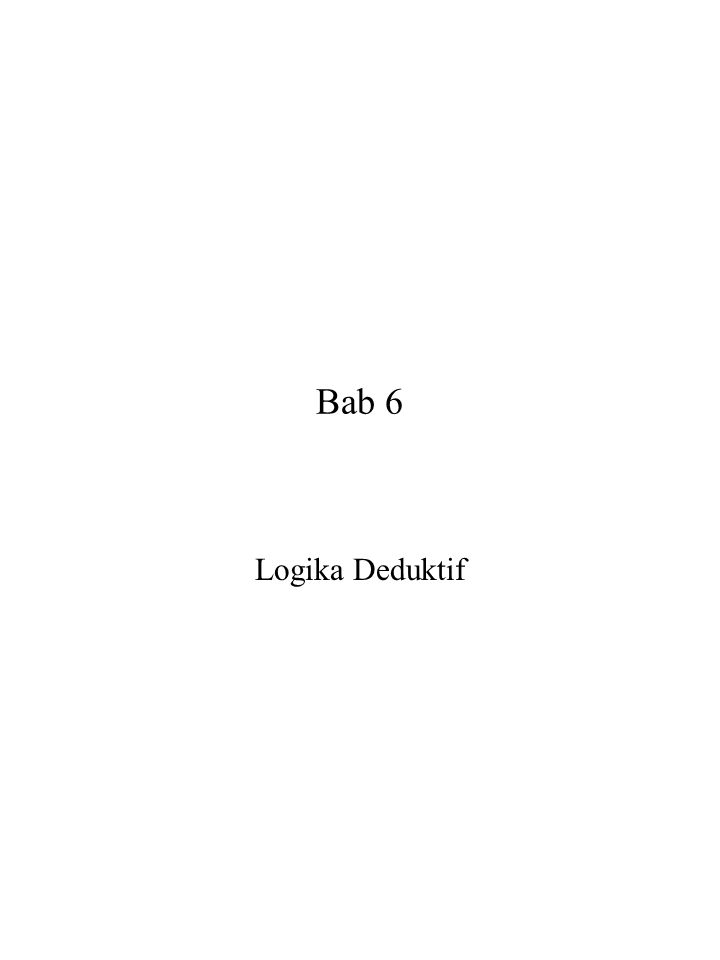Bab 6 Logika Deduktif