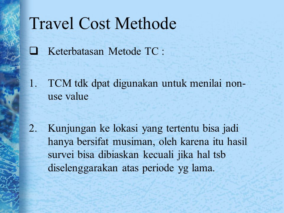 Travel Cost Methode Keterbatasan Metode TC :