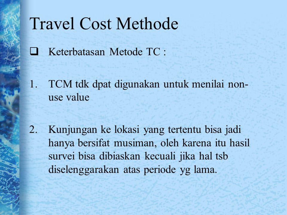 Travel Cost Methode Keterbatasan Metode TC :
