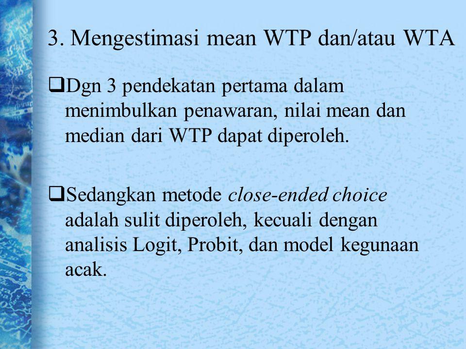 3. Mengestimasi mean WTP dan/atau WTA