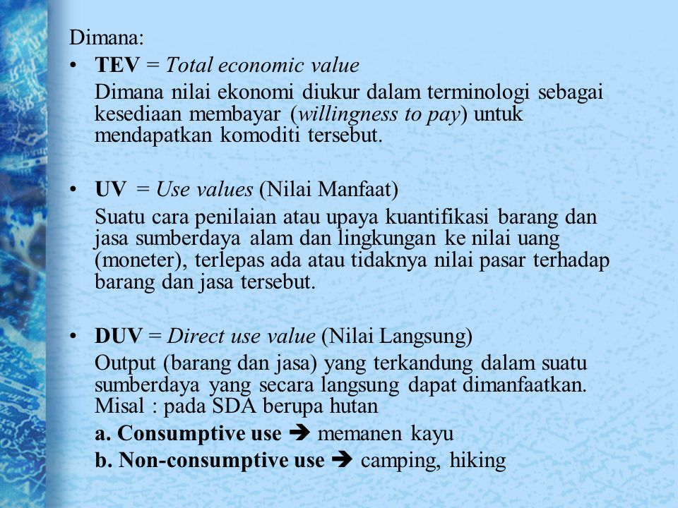 Dimana: TEV = Total economic value.