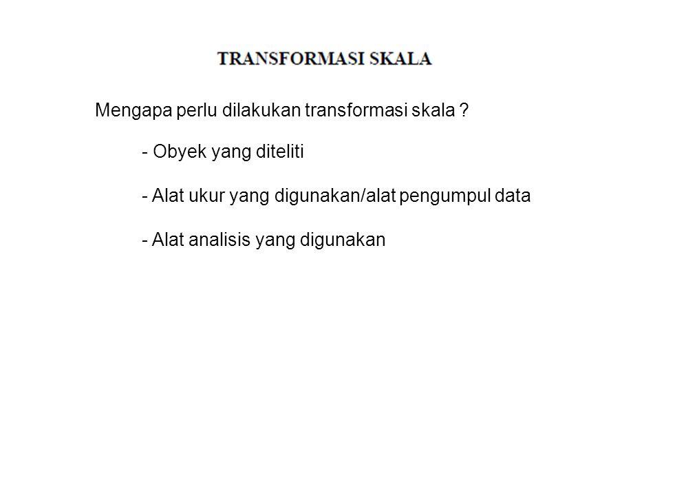 Mengapa perlu dilakukan transformasi skala