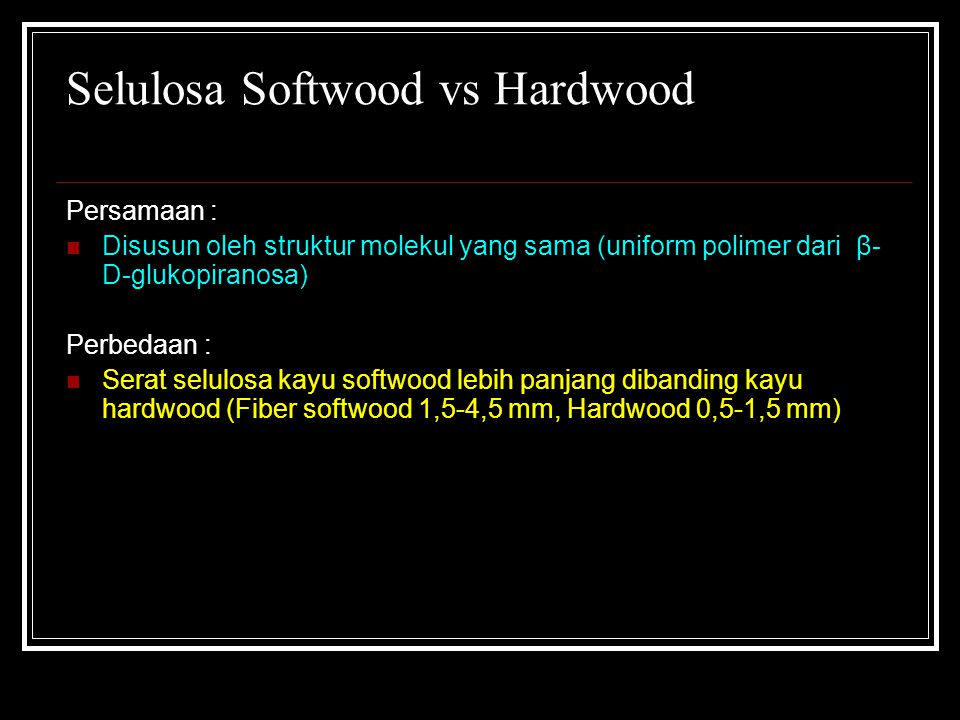 Selulosa Softwood vs Hardwood