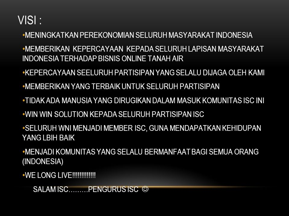 VISI : MENINGKATKAN PEREKONOMIAN SELURUH MASYARAKAT INDONESIA